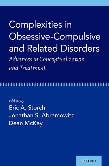 Complexities in Obsessive Compulsive and Related Disorders