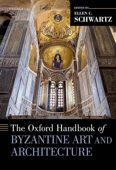 The Oxford Handbook of Byzantine Art and Architecture