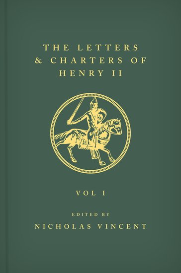 The Letters and Charters of Henry II, King of England 1154-1189: