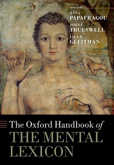 The Oxford Handbook of the Mental Lexicon