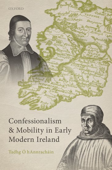 Confessionalism and Mobility in Early Modern Ireland