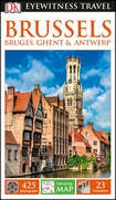 DK Eyewitness Travel Guide Brussels, Bruges, Ghent and Antwe