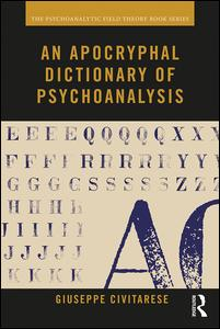 An Apocryphal Dictionary of Psychoanalysis