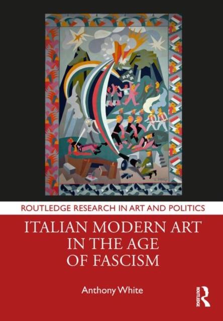 Italian Modern Art in the Age of Fascism