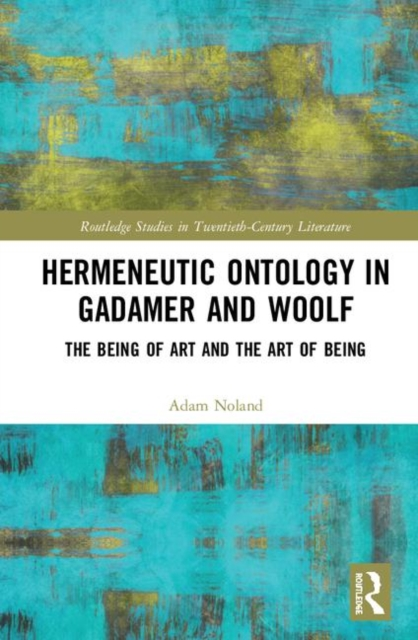 Hermeneutic Ontology in Gadamer and Woolf