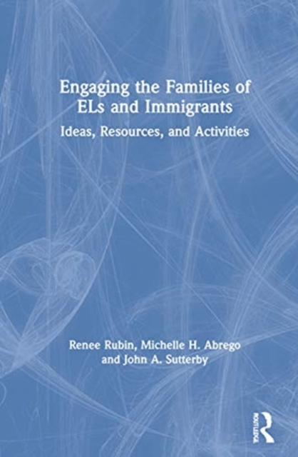 Engaging the Families of ELs and Immigrants
