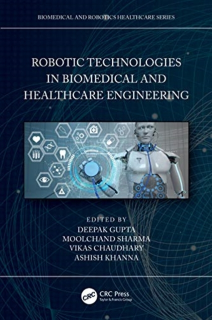Robotic Technologies in Biomedical and Healthcare Engineering