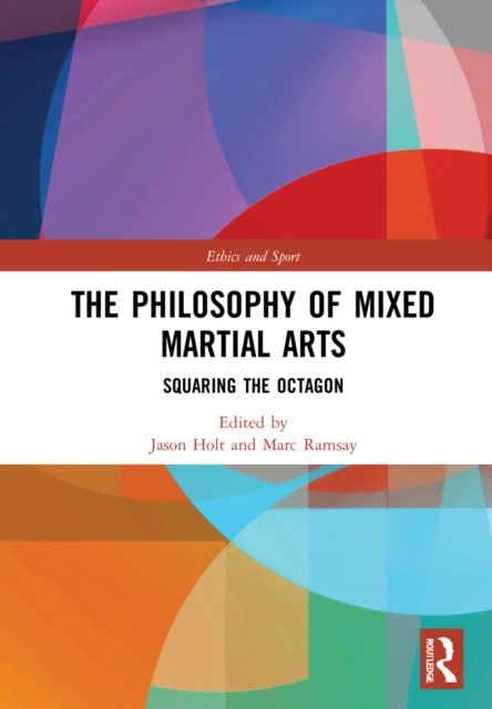 The Philosophy of Mixed Martial Arts