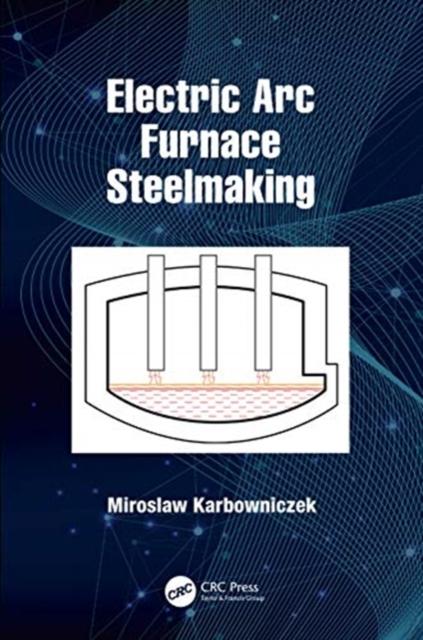 Electric Arc Furnace Steelmaking