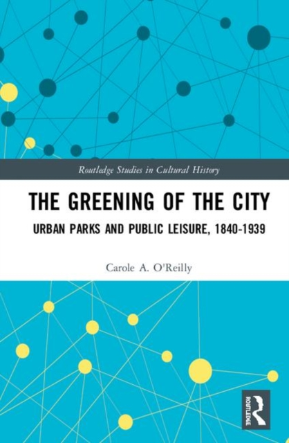 Routledge Studies in Cultural History: The Greening of the City