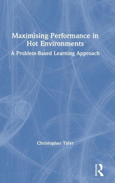 Maximising Performance in Hot Environments