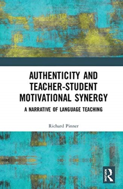 Authenticity and Teacher-Student Motivational Synergy