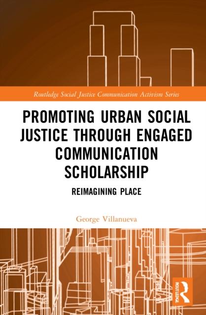 Promoting Urban Social Justice through Engaged Communication Scholarship
