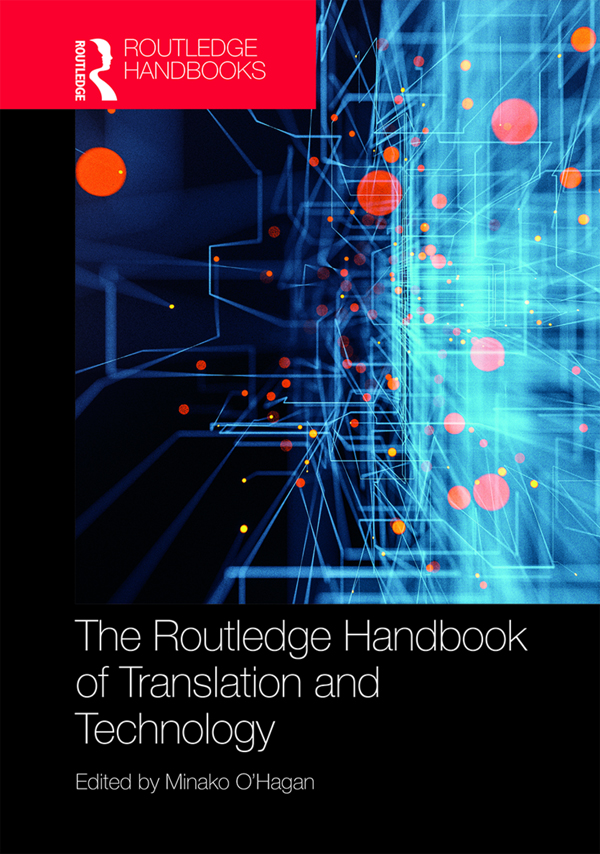The Routledge Handbook of Translation and Technology