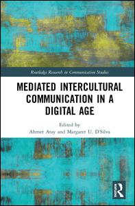 Routledge Research in Communication Studies: Mediated Intercultural Communication in a Digital Age