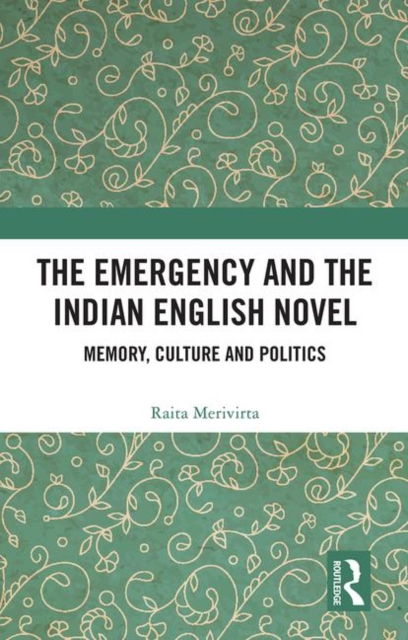 The Emergency and the Indian English Novel