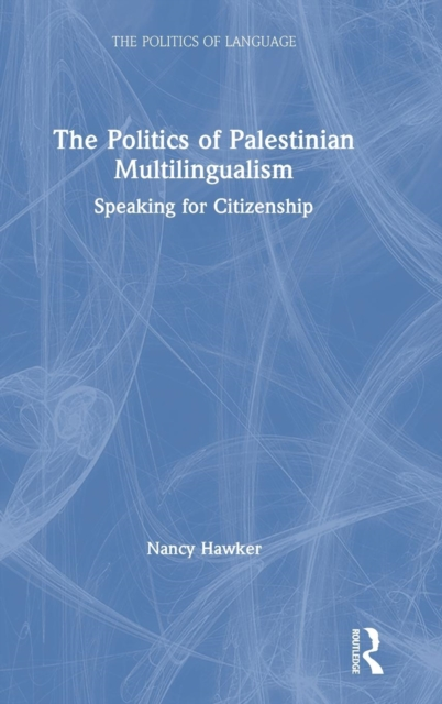 The Politics of Language: The Politics of Palestinian Multilingualism