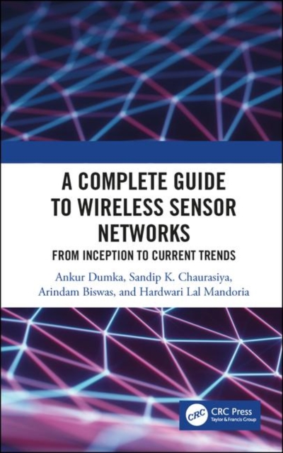 A Complete Guide to Wireless Sensor Networks