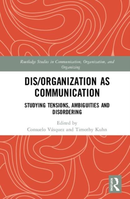 Dis/organization as Communication