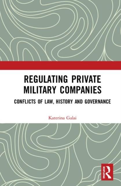 Regulating Private Military Companies