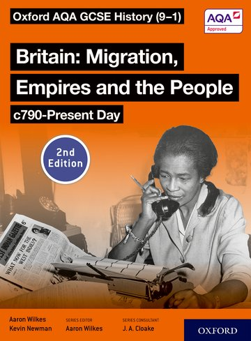 Oxford AQA GCSE History (9-1): Britain: Migration, Empires and the People c790-Present Day Student Book Second Edition