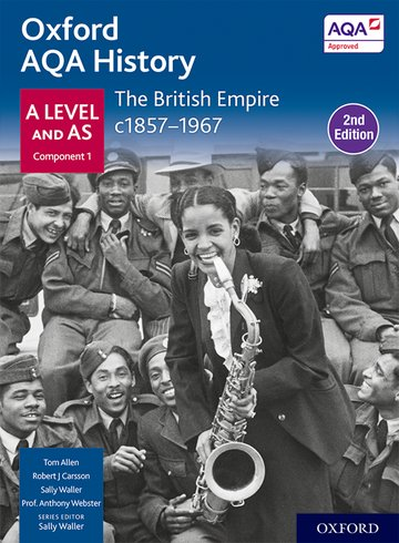 The British Empire c1857-1967 Student Book Second Edition