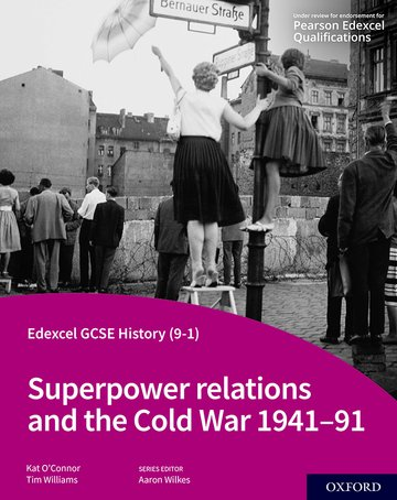Superpower relations and the Cold War 1941-91 Student Book