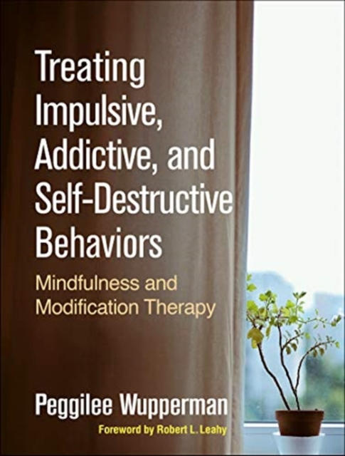 Treating Impulsive, Addictive, and Self-Destructive Behaviors