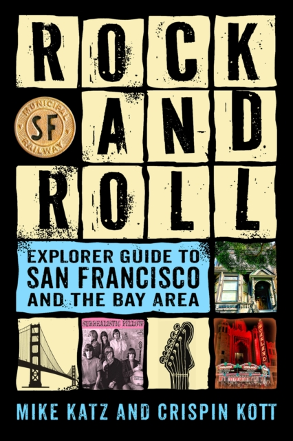 Rock and Roll Explorer Guide to San Francisco