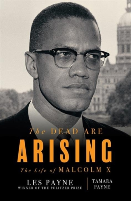 The Dead Are Arising - The Life of Malcolm X