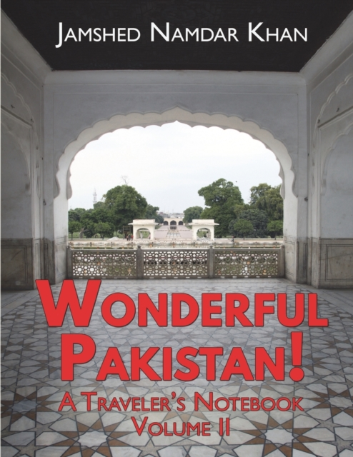 Wonderful Pakistan! A Traveler's Notebook