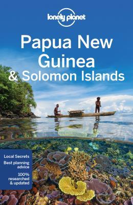 Lonely Planet Papua New Guinea & Solomon Islands 10e