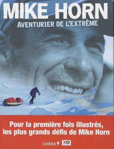 Mike Horn - mes aventures de l'extrême