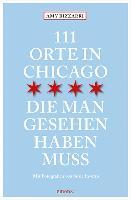 111 Orte in Chicago, die man gesehen haben muss