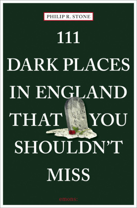 111 Dark Places in England That You Shouldn't Miss