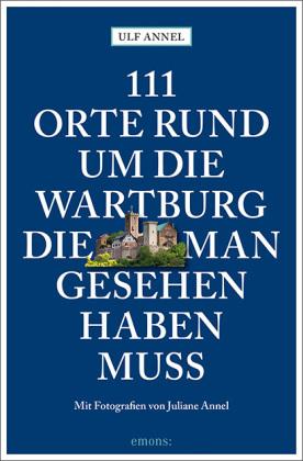 111 Orte rund um die Wartburg, di