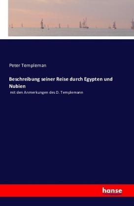 Beschreibung Seiner Reise Durch Egypten Und Nubien