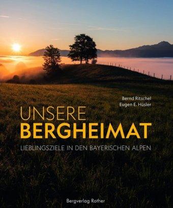 Unsere Bergheimat-Lieblingszielen in den Bayerischen Alpen