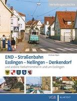 Illgen, A: END. Straßenbahn Esslingen - Nellingen - Denkendo