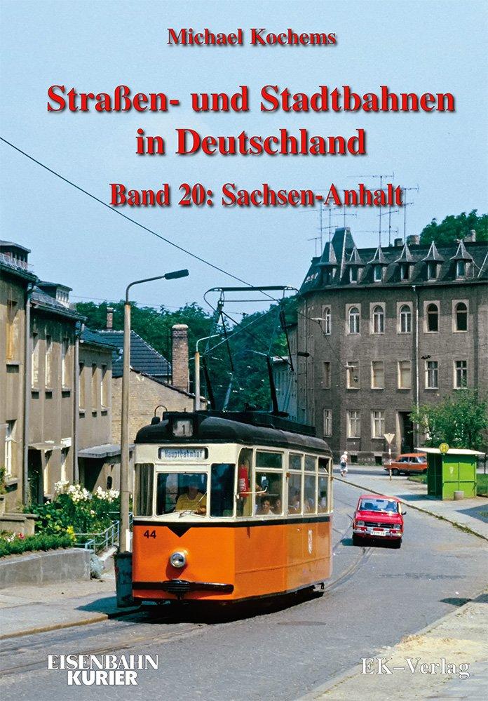 Strassen- und Stadtbahnen in Deutschland Band 20: Sachsen-Anhalt