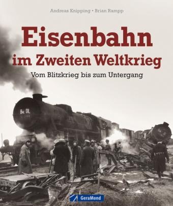 Knipping:Eisenbahn im Zweiten Weltkrieg