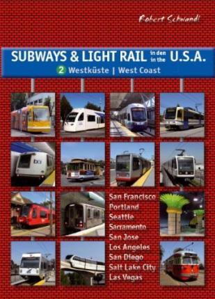 Subways & Light Rail in den USA 2: Westen