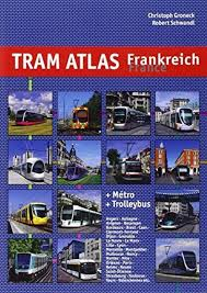 Tram Atlas Frankreich / France + Métro & Trolleybus
