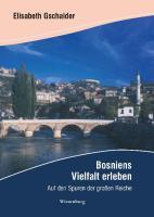 Bosniens Vielfalt erleben