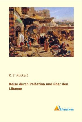 Reise durch Palästina und über den Libanon