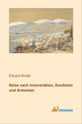 Reise nach Innerarabien, Kurdistan und Armenien