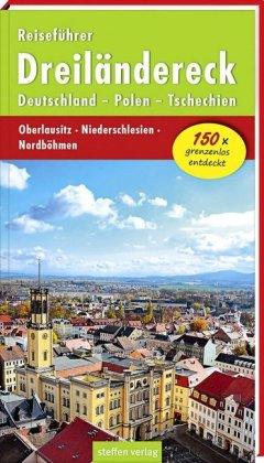 Reiseführer Dreiländereck Deutschland - Polen - Tschechien