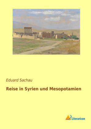 Reise in Syrien und Mesopotamien