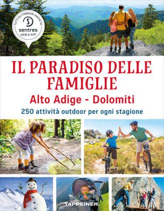 Il paradiso delle famiglie Alto Adige - Dolomiti