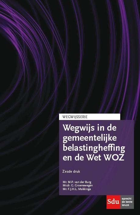 Wegwijs in de gemeentelijke belastingheffing en Wet WOZ